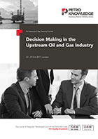 Decision Making in the  Upstream Oil and Gas Industry