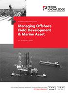 Managing Offshore Field Development & Marine Asset