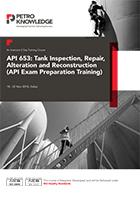 API 653: Tank Inspection, Repair  Alteration and Reconstruction   (API Exam Preparation Training)