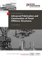 Advanced Fabrication and Construction  of Fixed Offshore Structures