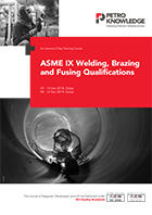 ASME IX Welding, Brazing and Fusing Qualifications
