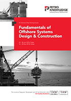 Fundamentals of Offshore Systems Design & Construction