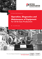 Operation, Diagnostics and Maintenance  of Equipment for Oil & Gas Production
