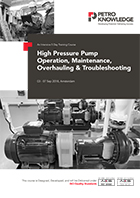 High Pressure Pump Operation, Maintenance,Overhauling & Troubleshooting