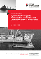 Dynamic Positioning (DP) Familiarization for Maritime and Offshore Oil and Gas Professionals