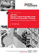 API 510: Pressure Vessel Inspection Code(API Exam Preparation Training)