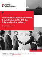 International Dispute Resolution & Arbitration in the  Oil, Gas & Petrochemical Industry