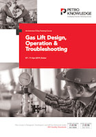 Gas Lift Design, Operation & Troubleshooting