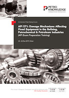 API 571: Damage Mechanisms Affecting Fixed Equipment in the Refining, Petrochemical & Petroleum Industries