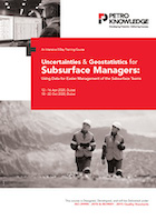 Uncertainties & Geostatistics for  Subsurface Managers