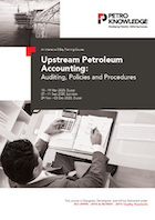 Upstream Petroleum Accounting:Auditing, Policies and Procedures
