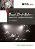 Materials & Welding Challenges for Offshore Oil & Gas Industries