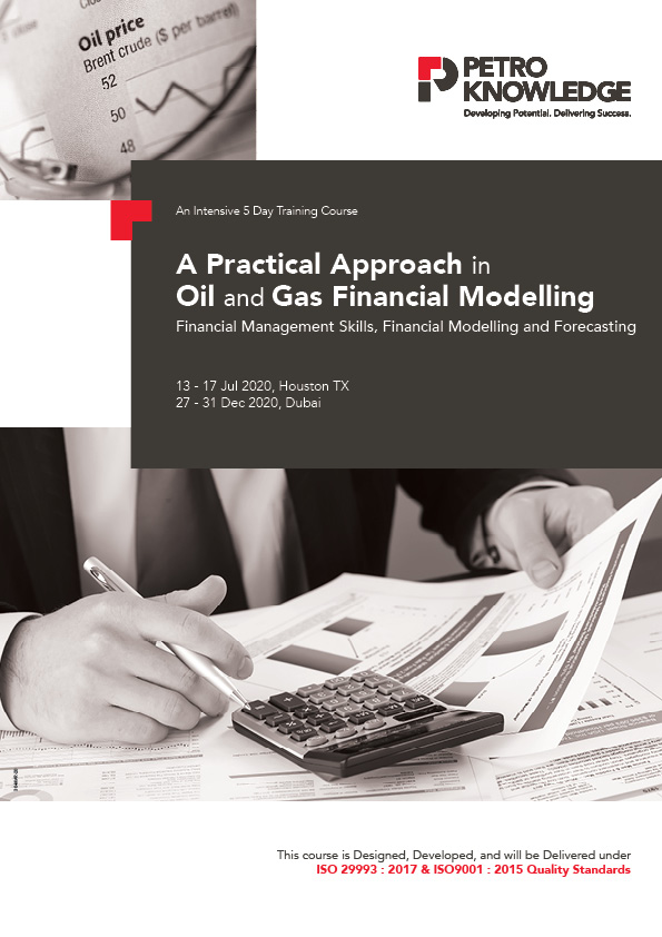 A Practical Approach in Oil and Gas Financial Modelling